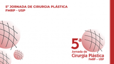 5ª JORNADA DE CIRURGIA PLÁSTICA FMRP - USP