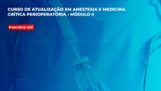 DVD + ONLINE - Curso de Atualização em Anestesia e Medicina Crítica Perioperatória – Módulo II