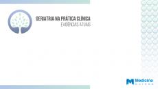Geriatria na prática clínica: evidências atuais